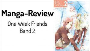 Review zu One Week Friends Band 2