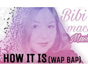 Bibi H. - How it is (Wap Bap) ... BibisBeautypalace erste Musik Single auf Twitter geleakt!