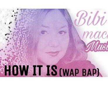 Bibi H. - How it is (Wap Bap) ... BibisBeautypalace erste Musik Single auf Twitter geleakt!