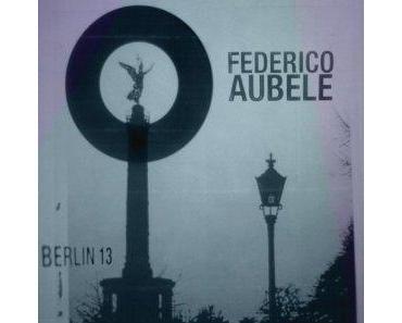 Federico Aubele - Berlin13 [ESL Music] - Melancolia  impresionante