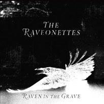 """The Raveonettes """"Raven In The Grave"""""""