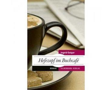hefezopf im buchcafé – ein kleinstadtroman mit mehrwert
