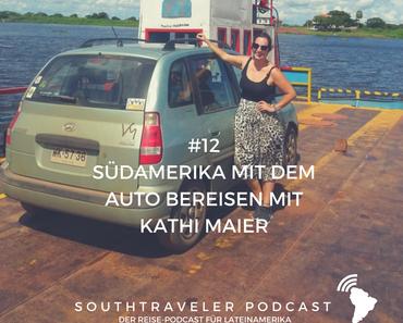 Podcast #12 – Südamerika mit dem Auto bereisen mit Kathi Maier