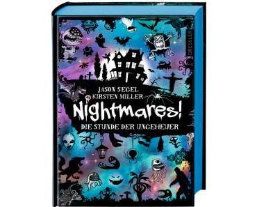 Segel, Jason: Nightmares! Die Stunde der Ungeheuer