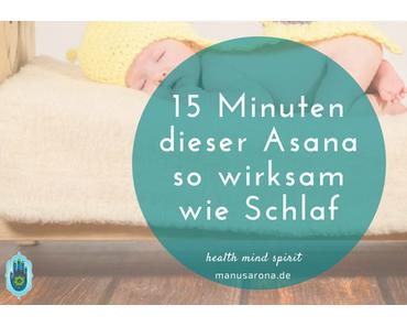 15 Minuten in dieser Yoga-Haltung sind so wirksam wie Stunden an Schlaf
