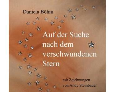 [Rezension] Auf der Suche nach dem verschwundenen Stern von Daniela Böhm