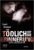 """[Rezension] Lori Foster - Love undercover Band 3 """"Tödlich ist die Erinnerung"""