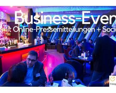 Warum Sie Business-Events veranstalten und mit Online-Pressemitteilungen und Social Media bewerben sollten