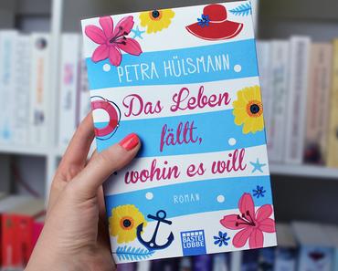Das Leben fällt, wohin es will von Petra Hülsmann
