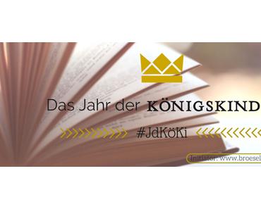 Das Jahr der Königskinder – Abstimmung für den Juli-Titel & das Ende des 1. Halbjahres!