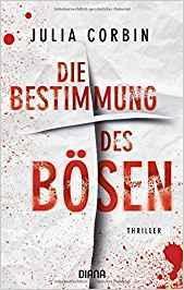 """Leserrezension zu """"Die Bestimmung des Bösen"""" von Julia Corbin"""