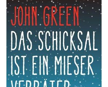 John Green: Das Schicksal ist ein mieser Verräter