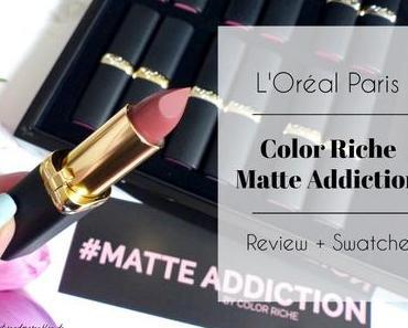 L'Oréal Paris Color Riche Matte Addiction Lippenstifte – Review + Swatches