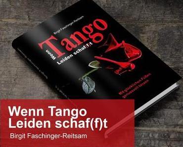 Wenn TANGO Leiden schaf(f)t – Birgit Faschinger Reitsam