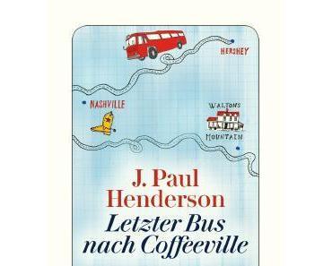 Rezension: Letzter Bus nach Coffeeville von J. Paul Henderson