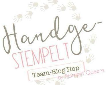 Blog Hop Team handge-stempelt aka Stampin Queens mit Gastbeitrag von Katrin