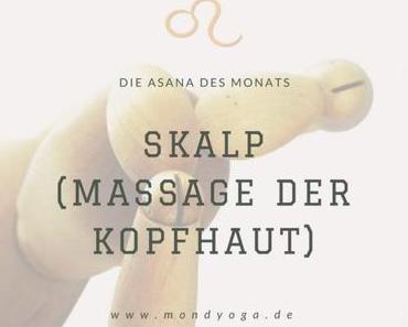 Die Asana des Monats August 2017: Skalp (Massage der Kopfhaut)