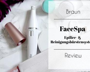 Braun FaceSpa Epilier- & Reinigungsbürstensystem – Review