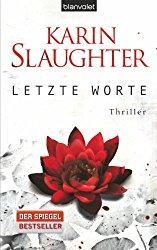 Karin Slaughter - Letzte Worte (Georgia 2)