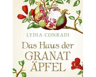 [Neuzugang] Das Haus der Granatäpfel von Lydia Conradi