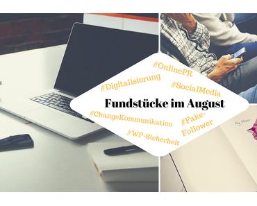 Unsere Fundstücke zu Online-PR und Content Marketing – 24.08.2017