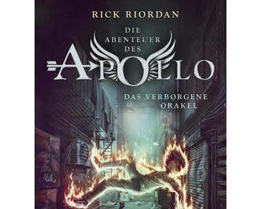 Rick Riordan: Die Abenteuer des Apollo - Das verschwundene Orakel