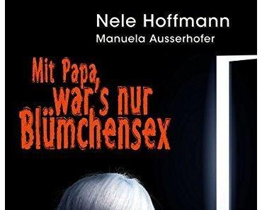 Nele Hoffmann: Mit Papa war's nur Blümchensex