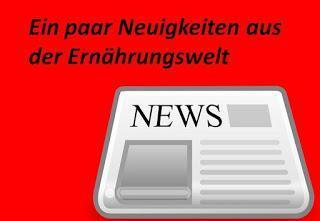 News aus der Ernährungswelt