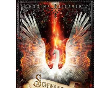 [Rezension + Gewinnspiel] Schwanenfeuer - Der Fluch der sechs Prinzessinnen (Band 1) von Regina Meißner