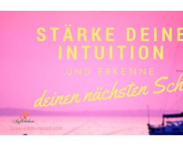 Stärke deine Intuition und erkenne deinen nächsten Schritt