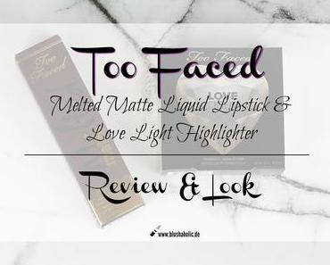 |Review & Look| Too Faced Melted Matte 'Evil Twin' & Love Light Highlighter 'Blinded by the Light'