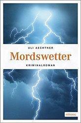 """[Rezension] """"Mordswetter"""", Uli Aechtner (emons)"""
