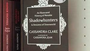 [mini-REVIEW] Cassandra Clare: Illustrated History Notable Shadowhunters Denizens Downworld
