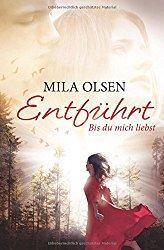 Rezension - Entführt - Bis du mich liebst - Mila Olsen