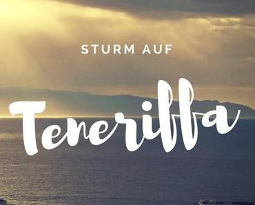 Sturm auf Teneriffa – Der unfreiwillige Abenteuerurlaub 2012