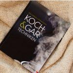 """Buchbesprechung: """"Koch- und Gartechniken: Wissenschaftliche Erläuterungen und Texte"""
