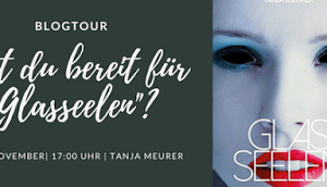 "Blogtour ""Glasseelen"" Berlin Buchkulisse"