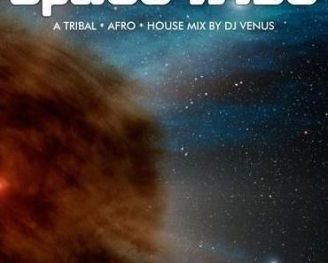 SPACE TRIBE ✯ A Tribal – Afro – House Mix by DJ VENUS