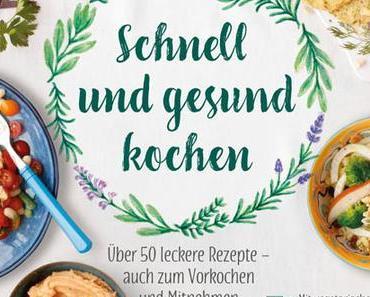 Schnell und gesund kochen – mein drittes Buch!