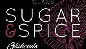 Rezension Sugar Spice Glühende Leidenschaft Seressia Glass