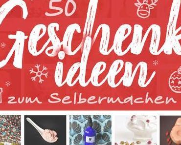 Mehr als 50 Geschenkideen zum Selbermachen