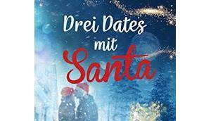 Drei Dates Santa Julia Bohndorf, Marie Weißdorn, Saskia Louis Lalena Stöcken