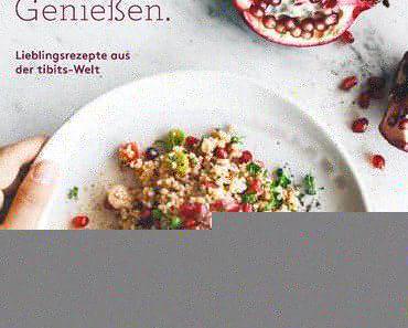 Rezension: #tibits – Kochen. Teilen. Genießen
