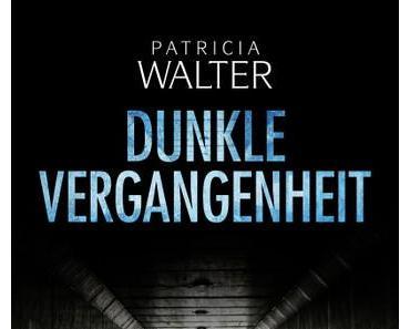 Rezension: Dunkle Vergangenheit von Patricia Walter