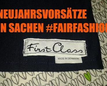 Neujahrsvorsätze in Sachen #FairFashion