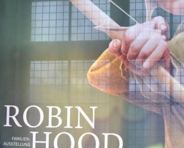 Robin Hood zum Anfassen – Ausstellung für Kinder im Historischen Museum Speyer