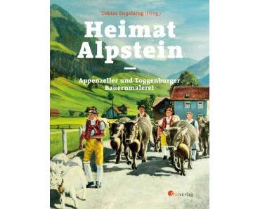 heimat alpstein – bauernmalerei rund um den säntis