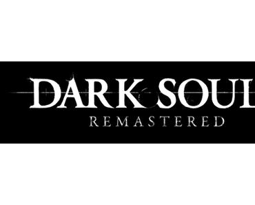 Dark Souls: Remastered - In HD auf PC, PlayStation 4, Xbox One und Nintendo Switch