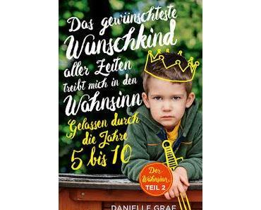 """""""Gelassen durch die Jahre 5 bis 10"""": Interview mit den Autorinnen des Wunschkind-Blogs über ihr zweites Buch"""