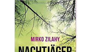 """Leserrezension """"Nachtjäger"""" Mirko Zilahy"""